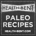 Health-Bent Paleo Recipes